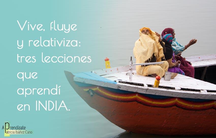 vive-fluye-y-relativiza-lecciones-que-aprendi-en-India-aprendizate-blog