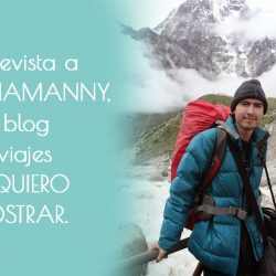 Entrevista a Tshamanny, del blog de viajes Te quiero mostrar