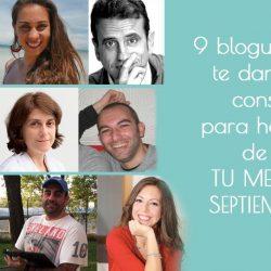 9 blogueros te dan sus consejos para hacer de éste tu mejor septiembre