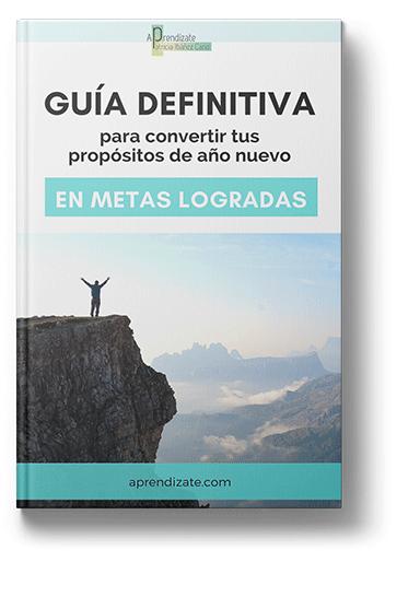 Guía definitiva convertir tus propositos de año en metas logradas - Aprendizate.com
