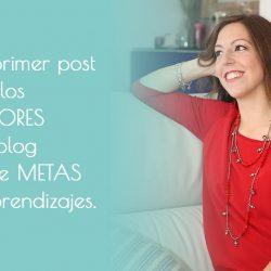 Mi primer post con los lectores del blog sobre metas y aprendizajes